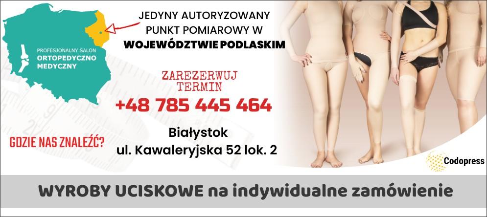 Jedyny punkt pomiaru dla wyrobów uciskowych na zamówienie w województwie Podlaski
